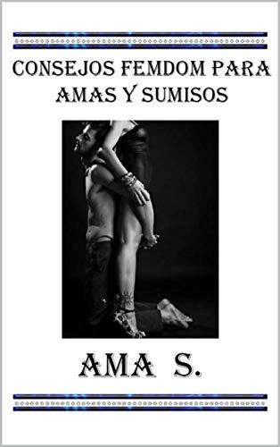 Consejos femdom para Amas y sumisos de Ama S.