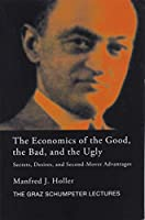 The Economics of the Good, the Bad and the Ugly: Secrets, Desires, and Second-Mover Advantages (Graz Schumpeter Lectures)