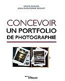 Concevoir un portfolio de photographie (EYROLLES)