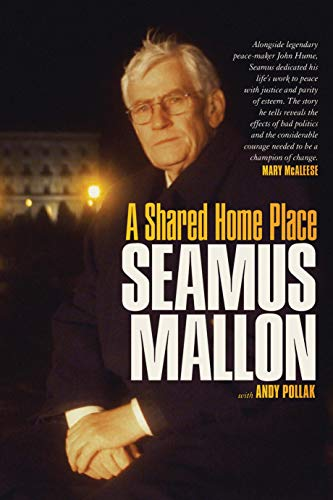 Seamus Mallon: A Shared Home Place (English Edition)