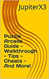 Puzzle Arcade Guide - Walkthrough - Tips - Cheats - And More! (English Edition)