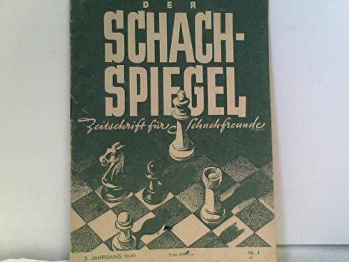 Der Schach-Spiegel - Zeitschrift für Schachfreunde.