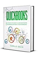 QuickBooks: A Step by Step Guide to Learn and Master QuickBooks Efficiently for Intermediate Front Cover