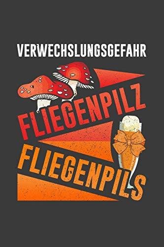 Verwechslungsgefahr Fliegenpilz Fliegenpils: Liniertes DinA 5 Notizbuch für Alkohol, Wein und Bier Fans Rotwein Weißwein Trinker Notizheft