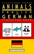 Animals - English to German Flashcard Book: Black and White Edition (German Flashcard Books)