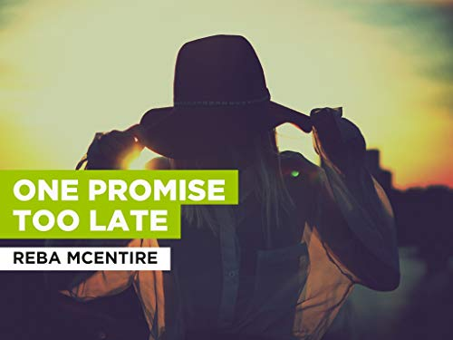 One Promise Too Late al estilo de Reba McEntire