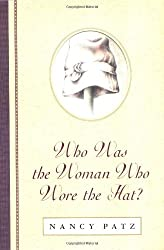 Who Was the Woman Who Wore the Hat? by Nancy Patz