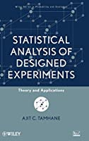 Statistical Analysis of Designed Experiments: Theory and Applications (Wiley Series in Probability and Statistics)