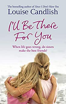 I'll Be There For You (English Edition) par [Louise Candlish]