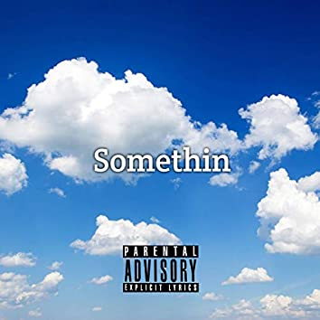 Somethin