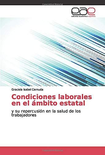 Condiciones laborales en el ámbito estatal: y su repercusión en