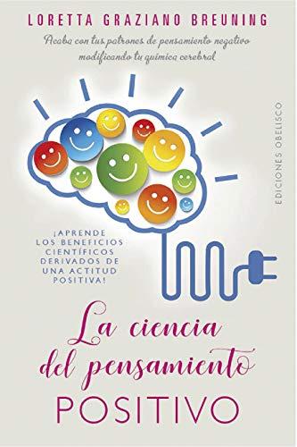 La ciencia del pensamiento positivo (PSICOLOGÍA)