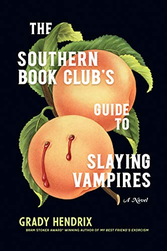 The Southern Book Club\'s Guide to Slaying Vampires: A Novel