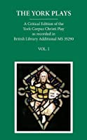 The York Plays: The Text (Early English Text Society Supplementary Series)