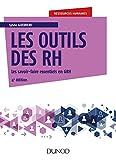 Les outils des RH - 4e éd. - Les savoir-faire essentiels en GRH (Ressources humaines) - Format Kindle - 18,99 €