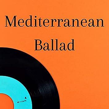 Mediterranean Ballad