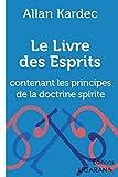 Le livre des esprits - Contenant les principes de la doctrine spirite - Ligaran - 13/11/2015