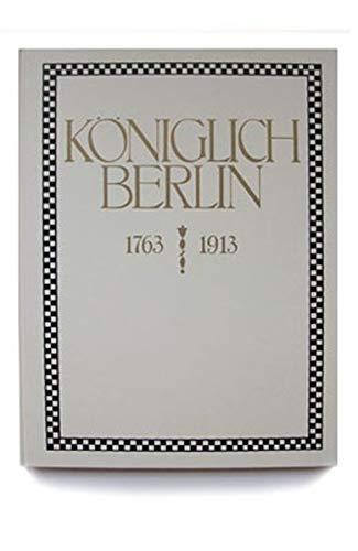 KÖNIGLICH BERLIN: Gedenkblatt zum 150jährigen Jubiläum der Königlichen Porzellan-Manufaktur Berlin