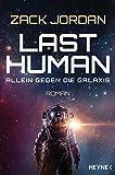 Last Human - Allein gegen die Galaxis: Roman von Zack Jordan
