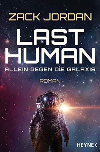 Last Human - Allein gegen die Galaxis: Roman