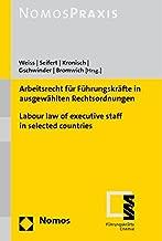 Arbeitsrecht f r F hrungskräfte in ausgewählten Rechtsordnungen - Labour law of executive staff in selected countries