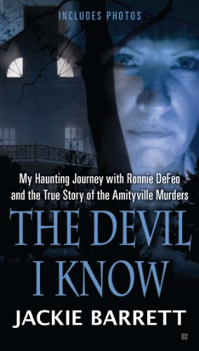 The Devil I Know: My Haunting Journey with Ronnie DeFeo and the True Story of the Amityville Murde rs (English Edition)