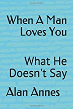When A Man Loves You: What He Doesn't Say