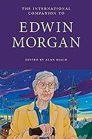 International Companion to Edwin Morgan (International Companions to Scottish Literature)