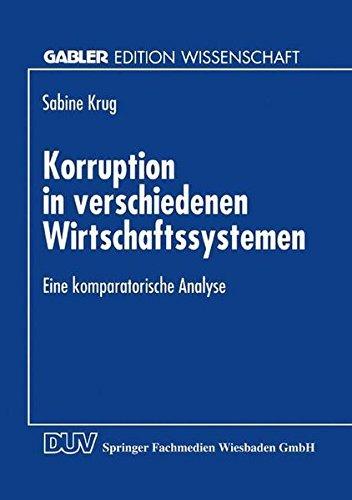 Korruption In Verschiedenen Wirtschaftssystemen: Eine Komparatorische Analyse (Gabler Edition Wissenschaft) by Sabine Krug (2013-09-30)