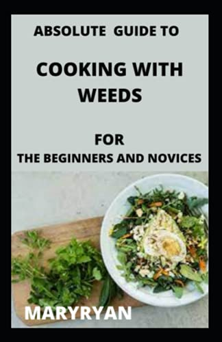 guía absoluta para cocinar con malas hierbas Para los principiantes y novatos