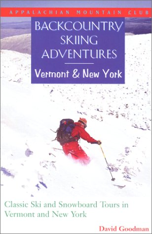 Image OfBackcountry Skiing Adventures: Vermont And New York: Classic Ski And Snowboard Tours In Vermont And New York