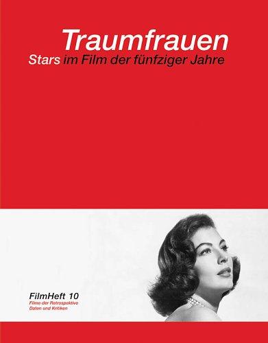 Filmheft 10. Traumfrauen: Stars im Film der fünfziger Jahre. Filmmuseum Berlin – Deutsche Kinemathek /Internationale Filmfestspiele Berlin