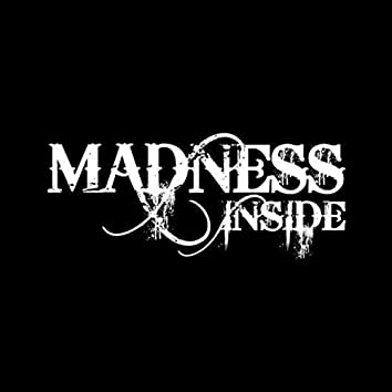 Madness Inside