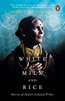 White as Milk and Rice: Stories of India's isolated tribes