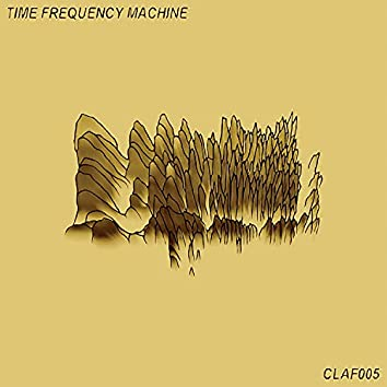 TIME FREQUENCY MACHINE