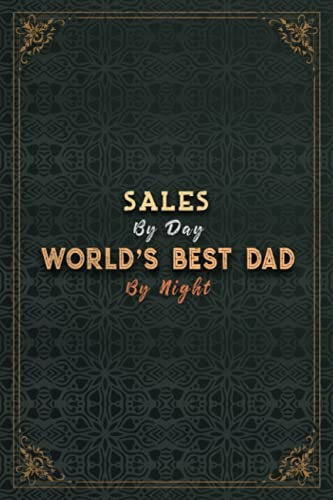 Sales By Day World's Best Dad By Night Job Title Working Cover Notebook Planner Journal: Passion, 5.24 x 22.86 cm, A5, Budget Tracker, To Do List, Planning, Pretty, Money, 6x9 inch, 120 Pages
