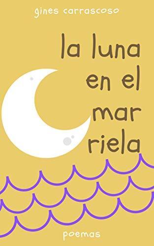 la luna en el mar riela (Spanish Edition)