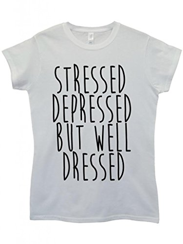 Stressed Depressed But Well Dressed Cool Funny Hipster Swag White Weiß Damen Women Top T-Shirt-Small