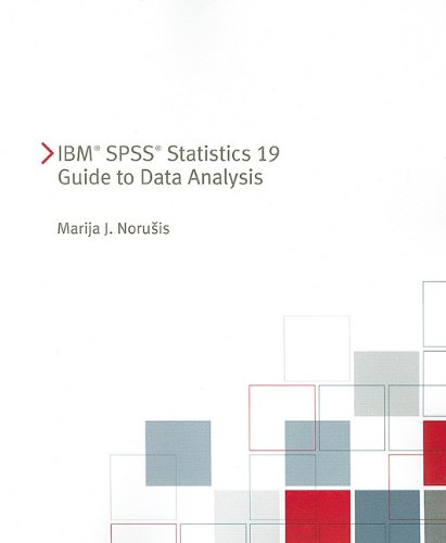 IBM SPSS Statistics 19 Guide to Data Analysis
