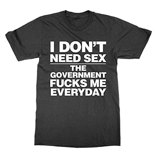 Cliquewear Camiseta con texto en inglés 'I Don't Need Sex The Government Fucks Me Everyday, Negro, 4XL
