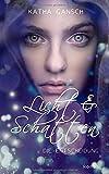 Licht & Schatten: Die Entscheidung (German Edition)
