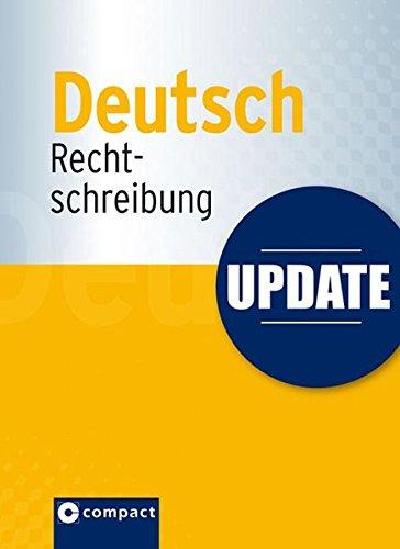 Update - Deutsch Rechtschreibung: Fuer Schueler ab der 5. Klasse