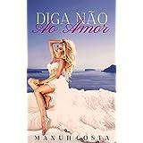 Diga NÃO Ao AMOR (Portuguese Edition)