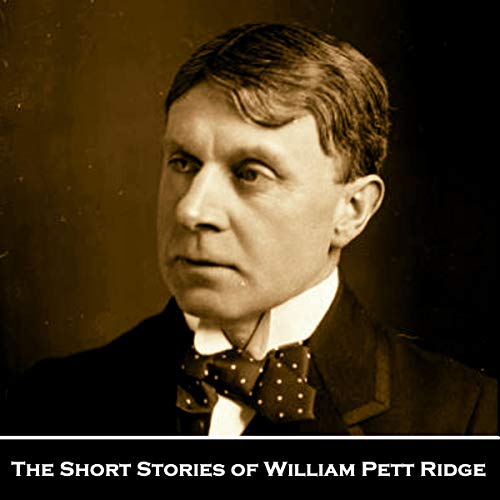 Page de couverture de The Short Stories of William Pett Ridge