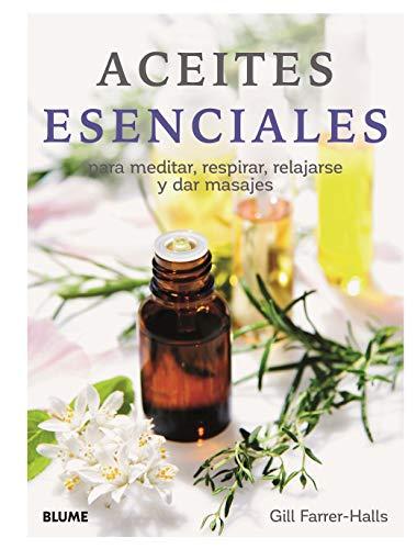 Aceites esenciales (2019): para meditar, respirar, relajarse y dar masajes