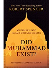 Did Muhammad Exist?: An Inquiry Into Islam's Obscure Origins--Revised and Expanded Edition