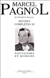 Oeuvres complètes Marcel Pagnol - Souvenirs et romans de Marcel Pagnol