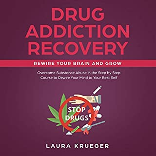 Drug Addiction Recovery: Rewire Your Brain and Grow audiobook cover art