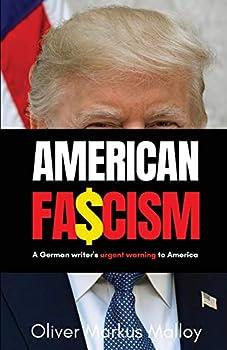 American Fascism  A German Writer s Urgent Warning To America
