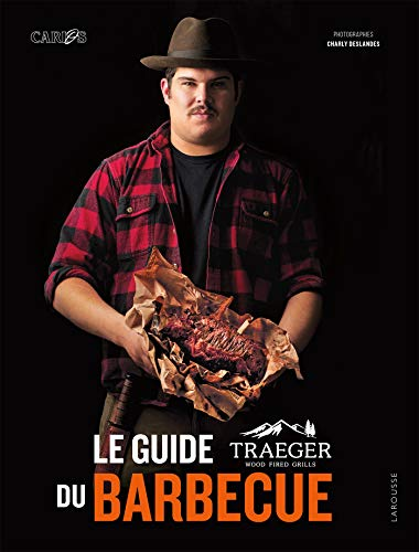 Le guide Traeger du barbecue